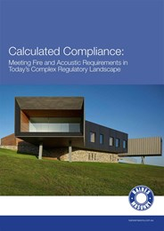 Calculated compliance: Meeting fire and acoustic requirements in today's complex regulatory landscape