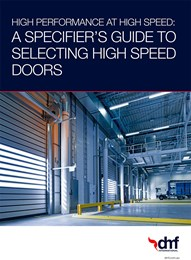 High-performance at high-speed: A specifier's guide to selecting high-speed doors
