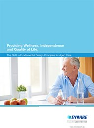Providing wellness, independence and quality of life: The shift in fundamental design principles for aged care