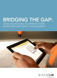 Bridging the gap: Using technology to improve home handovers and defect management