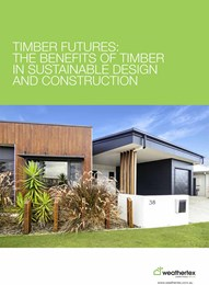 Timber futures: The benefits of timber in sustainable design and construction