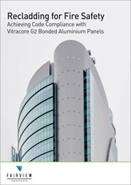 Recladding for fire safety: Achieving code compliance with Vitracore G2 Bonded Aluminium Panels