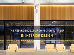 Whitepaper: The resurgence of architectural timber in interior use