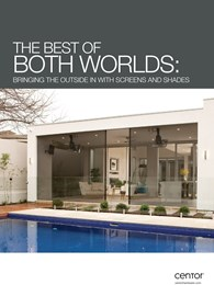 The best of both worlds: Bringing the outside in with screens and shades