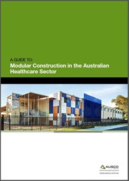 A Guide to Modular Construction in the Australian Healthcare Sector