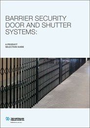Barrier security door and shutter systems: a product selection guide