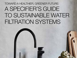 Toward a healthier, greener future: A specifier's guide to sustainable water filtration systems