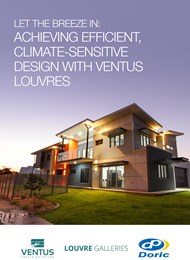 Let the breeze in: Achieving efficient, climate-sensitive design with Ventus louvres