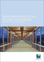 Specifying products for security applications: Glass, acrylic or polycarbonate