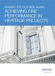 Making the old new again: Achieving fire performance in heritage projects
