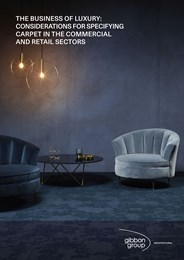 The business of luxury: Considerations for specifying carpet in the commercial and retail sectors