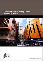 The Real Costs of Buying Cheap Building Products