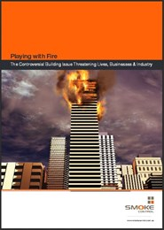 Playing with fire: The controversial building issue threatening lives, businesses & industry