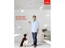 Fujitsu General rolls out new campaign for ducted air conditioning systems to support dealers
