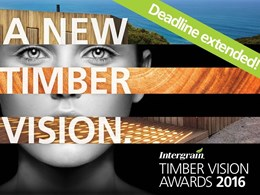 Intergrain Timber Vision Awards deadline extended to Sunday 10th July due to popular demand