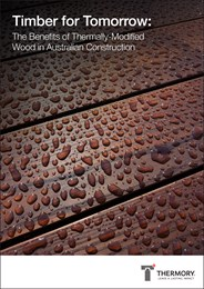 Timber for tomorrow: The benefits of thermally-modified wood in Australian construction