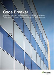 Code Breaker: Specifying thermally broken aluminium framing for thermal performance, efficiency and compliance with NCC Section J