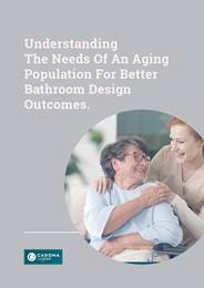 Understanding the needs of an aging population for better bathroom design outcomes