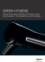 Green hygiene: Specifying hand dryers for health and sustainability in commercial bathrooms