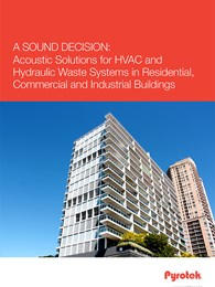 A sound decision: Acoustic solutions for HVAC and hydraulic waste systems in residential, commercial and industrial buildings