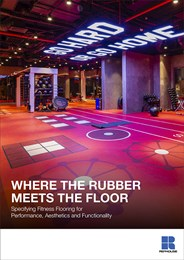 Where the rubber meets the floor: Specifying fitness flooring for performance, aesthetics and functionality