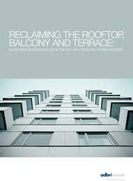 Reclaiming the rooftop, balcony and terrace: Increasing building values in the sky with pedestal paving systems
