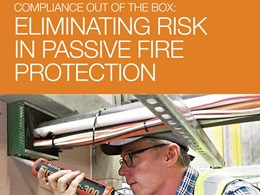 Compliance out of the box: Eliminating risk in passive fire protection