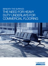 Beneath the surface: The need for heavy-duty underlays for commercial flooring
