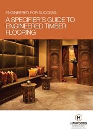 Engineered for success: A specifier's guide to engineered timber flooring