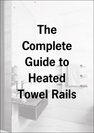The complete guide to heated towel rails