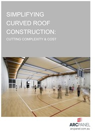 Simplifying curved roof construction: Cutting complexity & cost