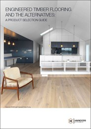 Engineered timber flooring and the alternatives: A product selection guide