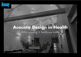 Acoustic Design in Health – Why Acoustics in Healthcare Matter