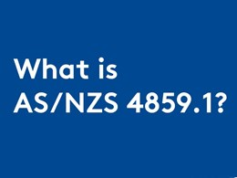 Complying with updated AS/NZS 4859.1 standard