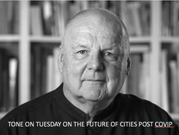 Tone on Tuesday: On the future of cities 'post-COVIP'