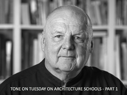 Tone on Tuesday: On Architecture Schools – Part 1