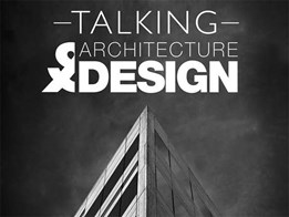Episode 26: Talking Architecture & Design talks with Dyson's Will Darvill & Associate Professor Sean Cain from Monash University
